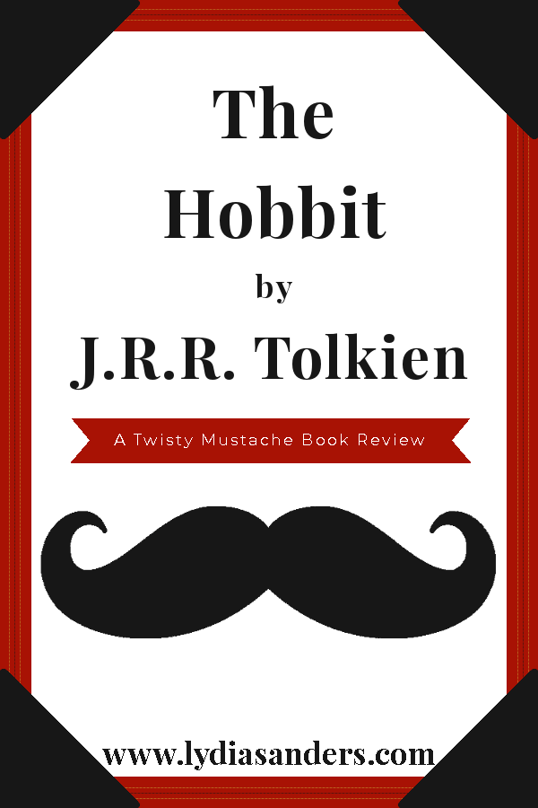 Review of The Hobbit by J.R.R. Tolkien | Lydia Sanders #TwistyMustacheReviews