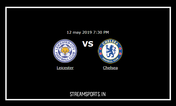 EPL: Chelsea V/s  Leicester city Preview and Linuep