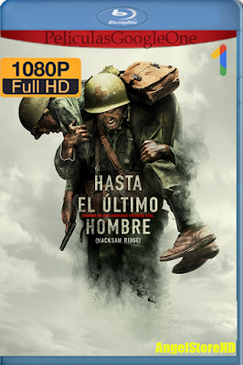 Hasta El Último Hombre (2016) [1080p BRRip] [Latino-Inglés] [Google Drive] – By AngelStoreHD