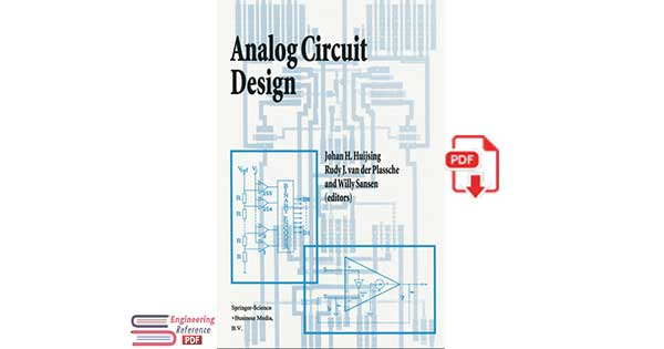 Analog Circuit Design Operational Amplifiers, Analog to Digital Convertors, Analog Computer Aided Design