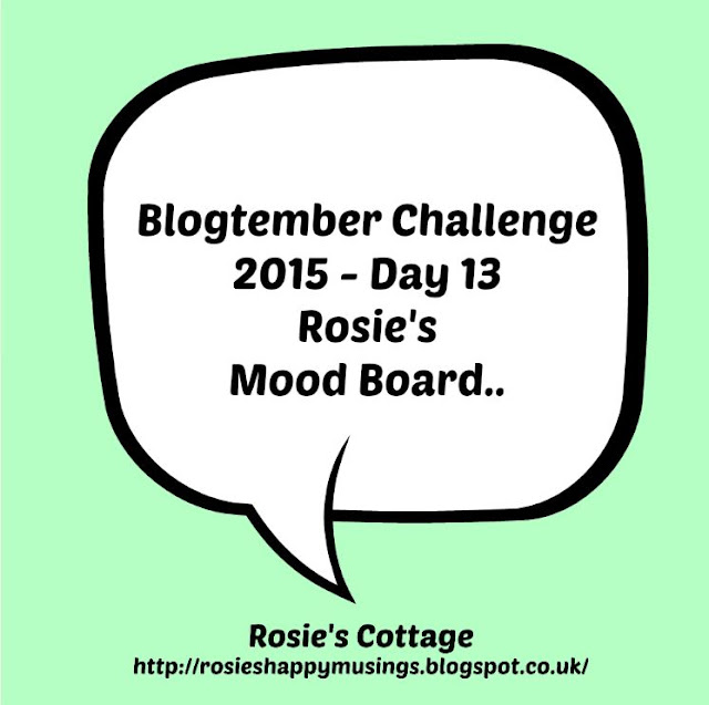 Blogtember Day 13 Rosies Mood Board