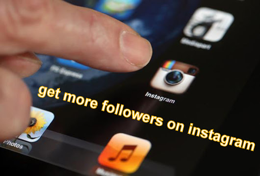 Why People Are Not Discussing Get More Followers on Instagram ~ APPS TO GET MORE FOLLOWERS ON INSTAGRAM