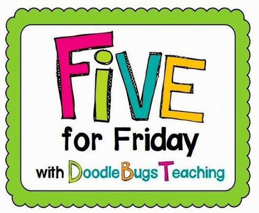 Five for Friday- June 21st Edition