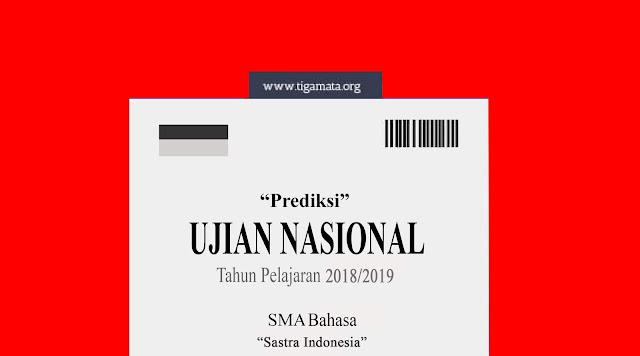 Prediksi Soal UN/UNBK Sastra Indonesia SMA 2019 dan Kunci Jawaban