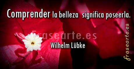 Frases bellas Wilhelm Lübke