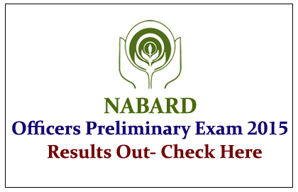 NABARD Officers Preliminary Exam 2015 Results out
