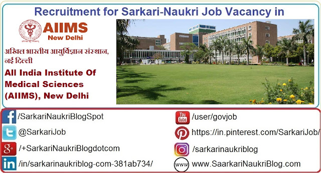 Naukri Vacancy Recruitment AIIMS Delhi
