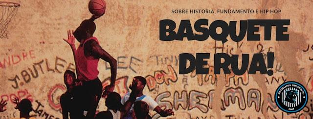 Basquete de Rua | Sobre história, fundamento e Hip Hop
