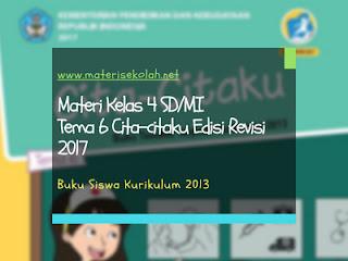 Materi Kelas 4 SD/MI Tema 6 Edisi Revisi 2017 (K-2013)