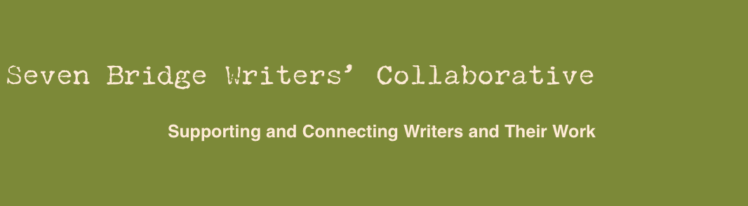 SEVEN BRIDGE WRITERS' COLLABORATIVE