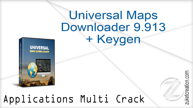 Universal Maps Downloader 9.913 + Keygen   |  10,9 MB