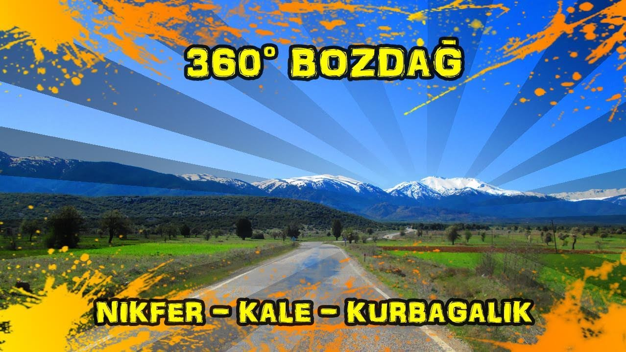 2019/04/22 360° Bozdağ (Nikfer ~ Kale ~ Gülbağlık (Kurbağalık))