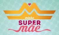 Promoção 'Minha Super Mãe' TV Tribuna
