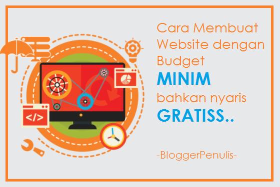 Cara Membuat Website dengan Budget Minim Bahkan Nyaris Gratis