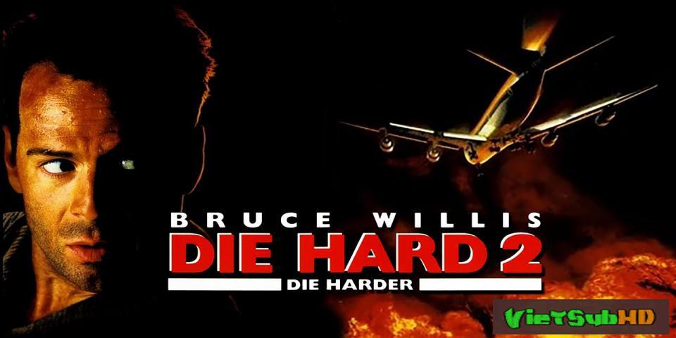 Phim Đương Đầu Với Thử Thách 2 VietSub HD | Die Hard 2 1990