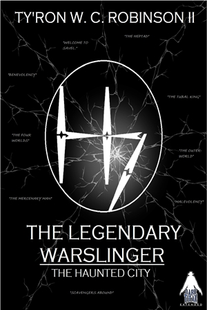The Legendary Warslinger - The Haunted City (Ty'Ron W. C. Robinson II)