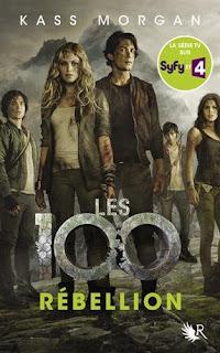 Les 100 T4 : Rébellion - Kass Morgan