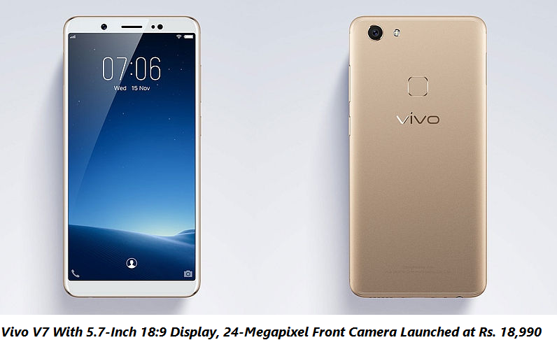 Vivo V7 With 5.7-Inch 18:9 Display, 24-Megapixel Front Camera Launched at Rs. 18,990