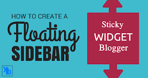 """How to Create a Floating """"Sticky"""" Sidebar Widget in Blogger"""