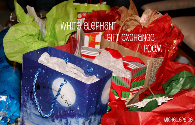 Fun twist on the White Elephant Gift exchange....a poem that instructs you what to do.