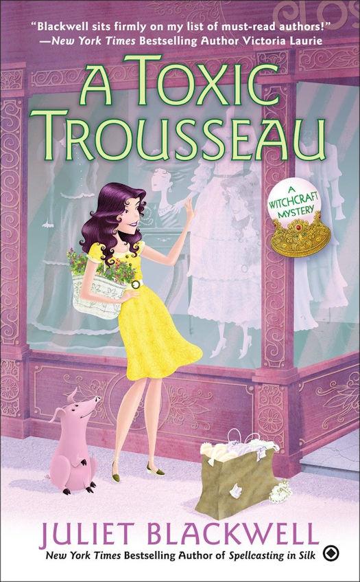 A Toxic Trousseau by Juliet Blackwell - Excerpt