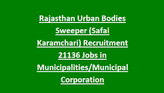 Rajasthan Urban Local Bodies Sweeper (Safai Karamchari) Recruitment 21136 Jobs in Municipalities Municipal Corporation