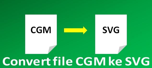 D yang tersedia dalam format Computer Graphics Metafile format  Cara Convert File CGM ke SVG