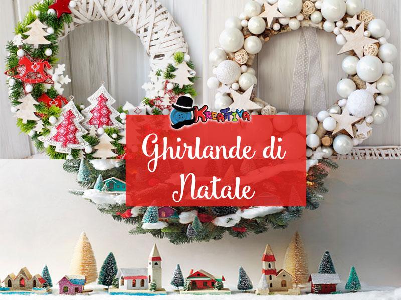 Immagini Di Ghirlande Di Natale.Ghirlande Di Natale Fai Da Te Kreattivablog
