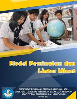 Download Model Peminatan Dan Lintas Minat Serta Pendalaman Minat Untuk Sma / Ma Sesuai Kurikulum 2013 Revisi 2017