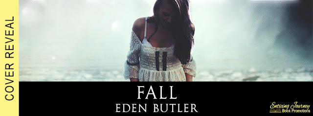 [Cover Reveal] FALL by Eden Butler @EdenButler_  @EJBookPromos