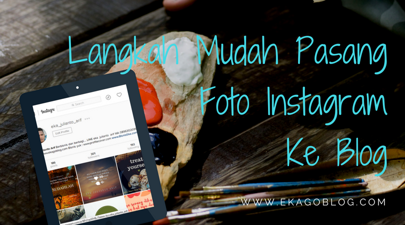 Langkah Mudah Memasang Foto Instagram Ke Artikel Blog