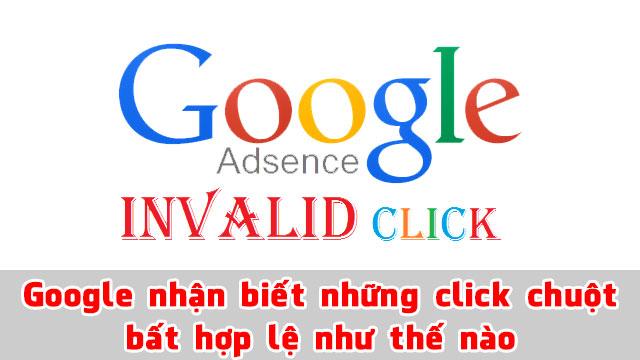 Google nhận biết những click chuột bất hợp lệ như thế nào