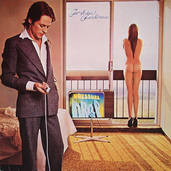 100 greatest album covers, les 100 plus belles pochettes d'albums, naked woman, pin up, pressure drop, robert palmer, robert palmer discography, seventies,