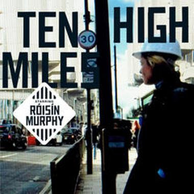 "ROISIN MURPHY ""Ten Miles High"""