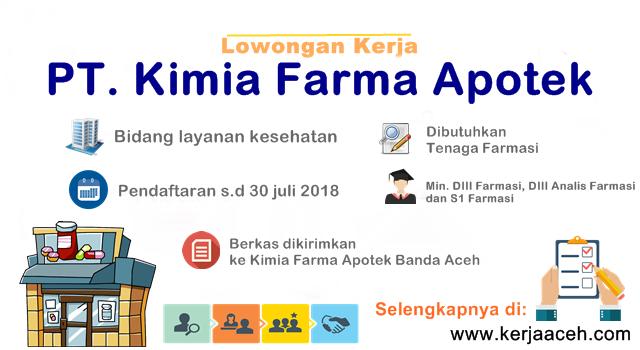 Lowongan kerja aceh terbaru 2018 PT Kimia Farma di wilayah Aceh tenaga farmasi DIII farmasi, DIII Analis Farmasi, S1 Farmasi
