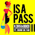 Music: Korra Obidi - Is A Pass (Prod. by DJ Coublon) Ft. Sound Sultan
