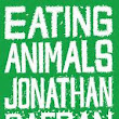 REVIEW: EATING ANIMALS BY JONATHAN SAFRAN FOER