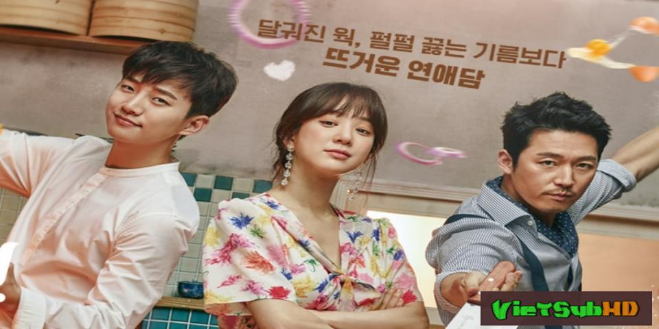 Phim Chảo Lửa Tình Yêu Tập 12 VietSub HD   Wok of Love 2018
