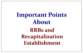 Important Points about RRBs and the issue of Recapitalization Establishment
