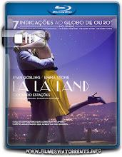 La La Land: Cantando Estações Torrent – BluRay Rip 720p e 1080p Dual Áudio 5.1 (2017)