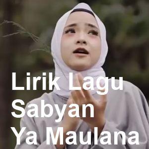 Lirik Lagu Sabyan - Ya Maulana