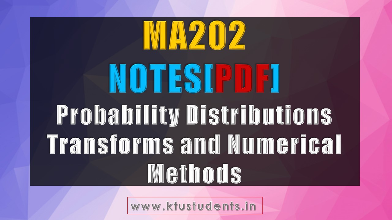 MA202 Notes:Probability Distributions Transforms and Numerical