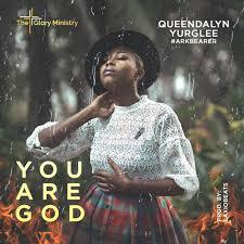 Queendalyn Yurglee - You Are God mp3 | Talent Music