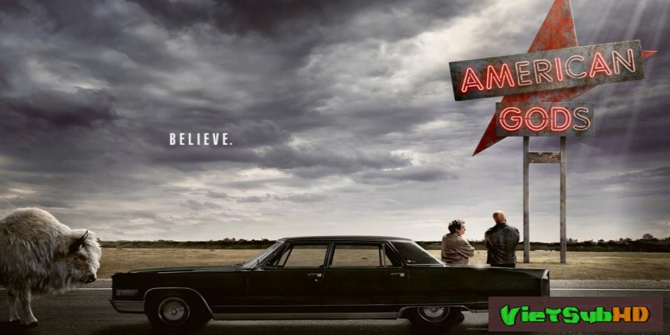 Phim Những Vị Thần Nước Mỹ (phần 1) Tập 8 VietSub HD | American Gods (season 1) 2017