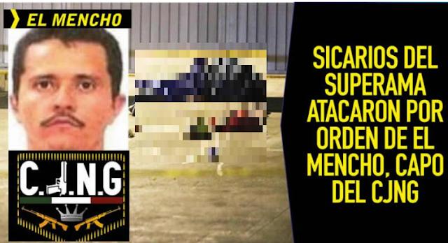 Sicarios del Superama atacaron por orden de El Mencho, capo del CJNG