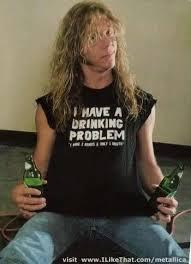 I HAVE A DRINKING PROBLEM - James Hetfield Metallica t-shirt
