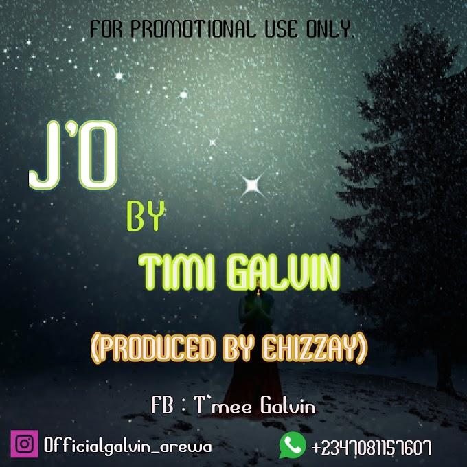 DOWNLOAD MP3: Timi Galvin - J'O