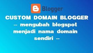 Cara Custom Domain Blogger Lengkap