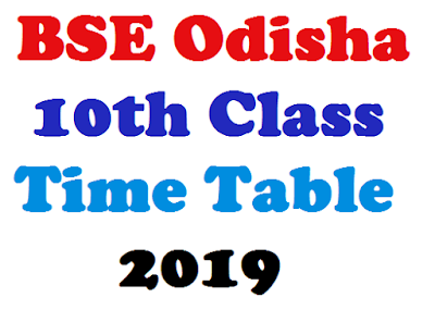 BSE Odisha 10th Class Time Table 2019