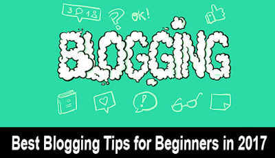 Top Beginner Blogging Tips for Bloggers 2017